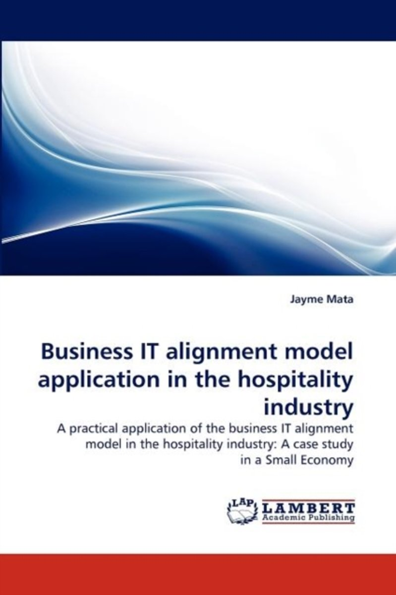 Business It Alignment Model Application in the Hospitality Industry