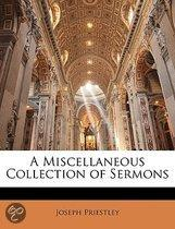A Miscellaneous Collection Of Sermons