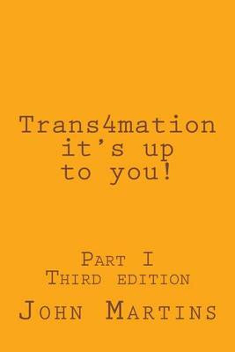 Trans4mation It's Up to You!
