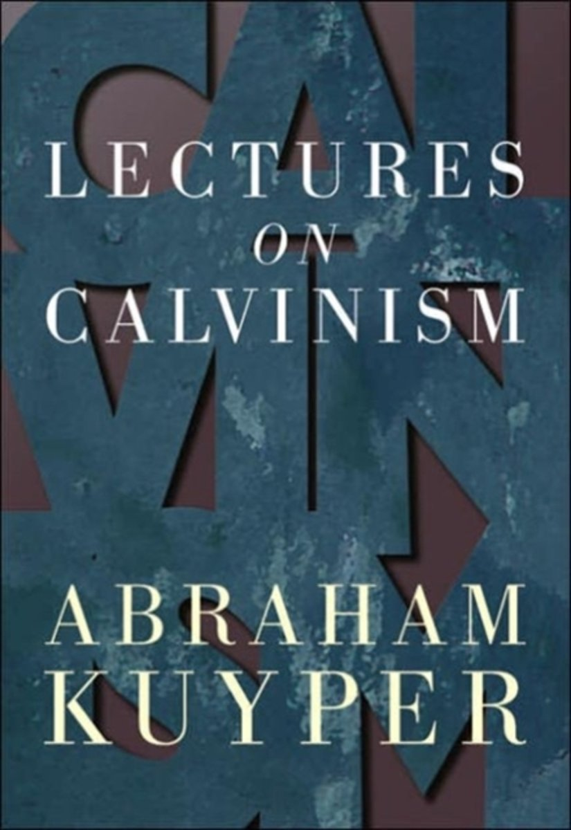 Lectures in Calvinism