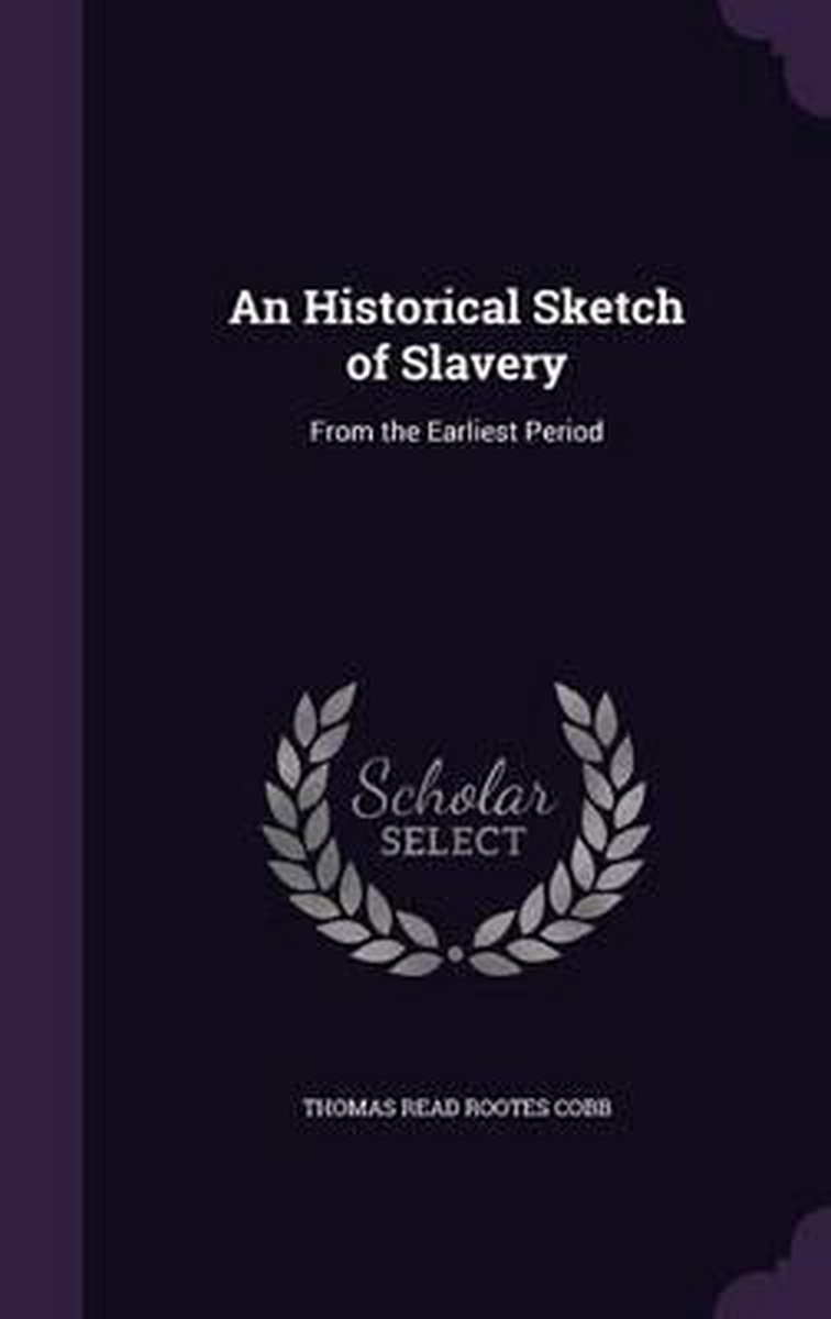 An Historical Sketch of Slavery