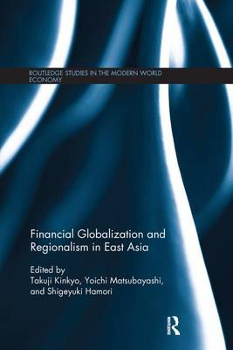 Financial Globalization and Regionalism in East Asia