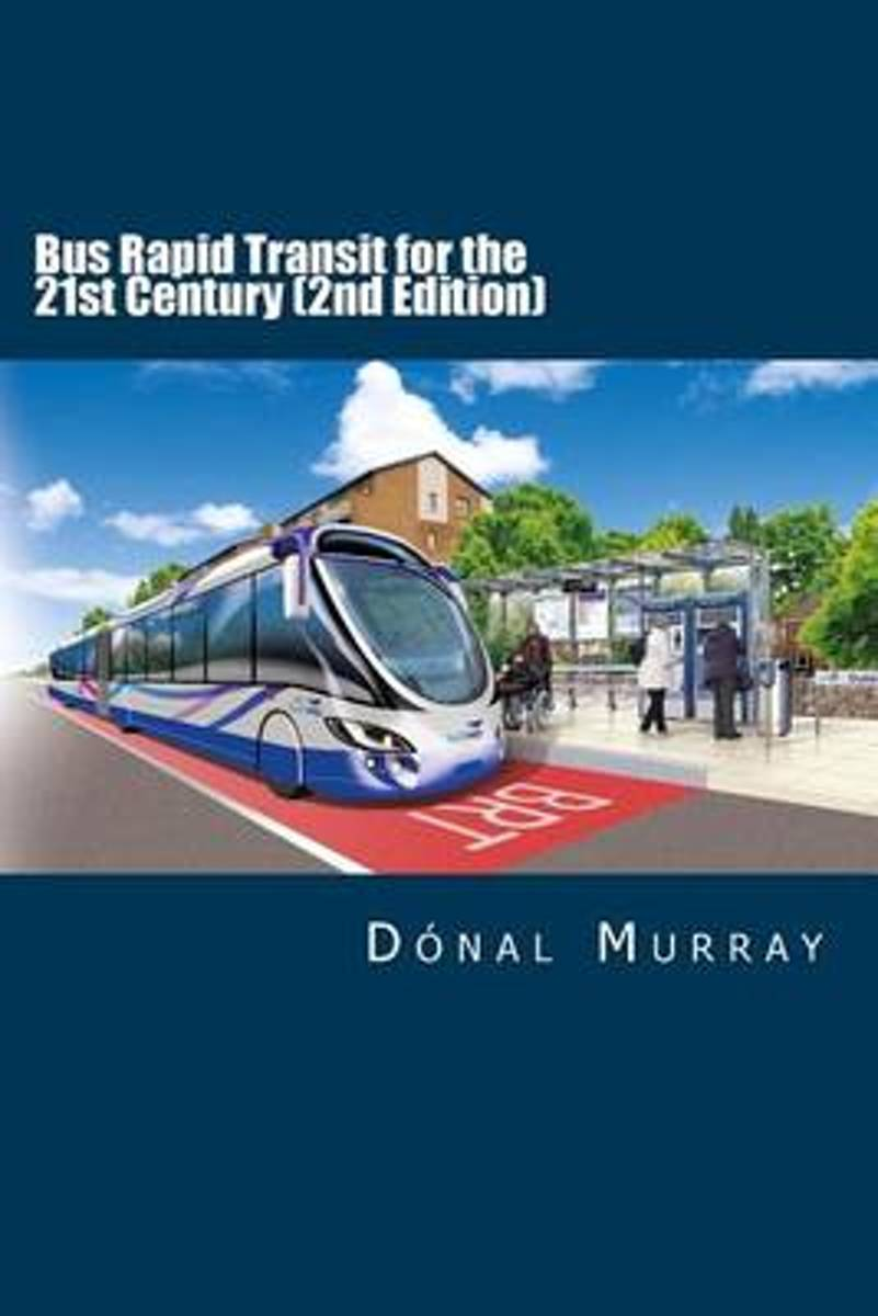 Bus Rapid Transit for the 21st Century (2nd Edition)