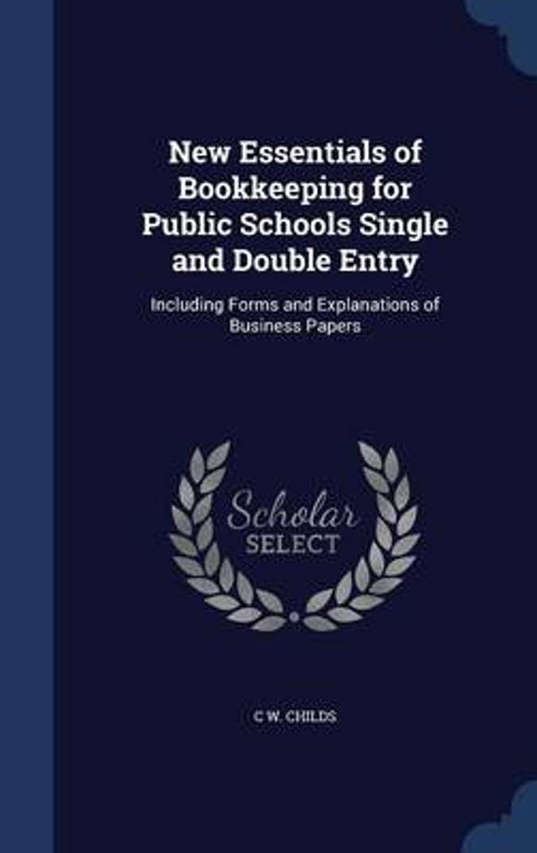 New Essentials of Bookkeeping for Public Schools Single and Double Entry