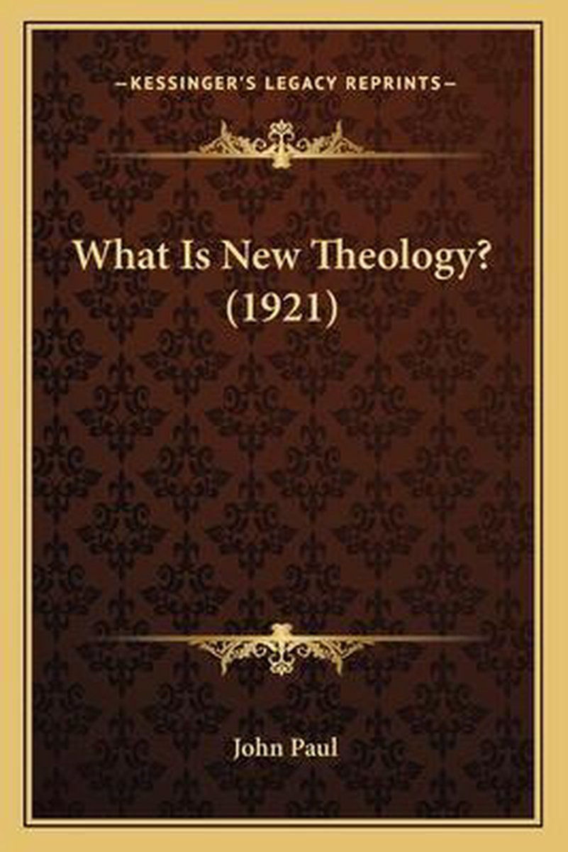 What Is New Theology? (1921)