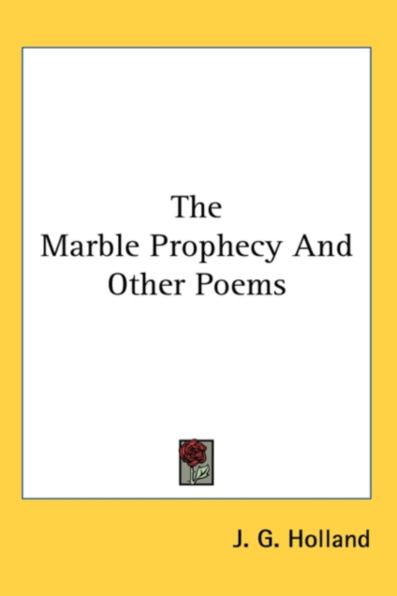 The Marble Prophecy And Other Poems