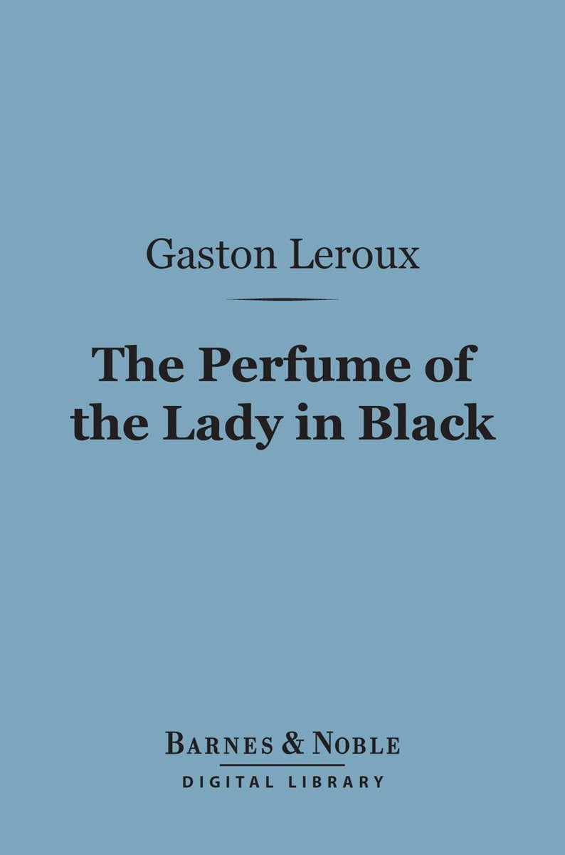 The Perfume of the Lady in Black (Barnes & Noble Digital Library)