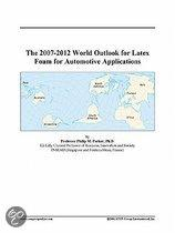 The 2007-2012 World Outlook for Latex Foam for Automotive Applications
