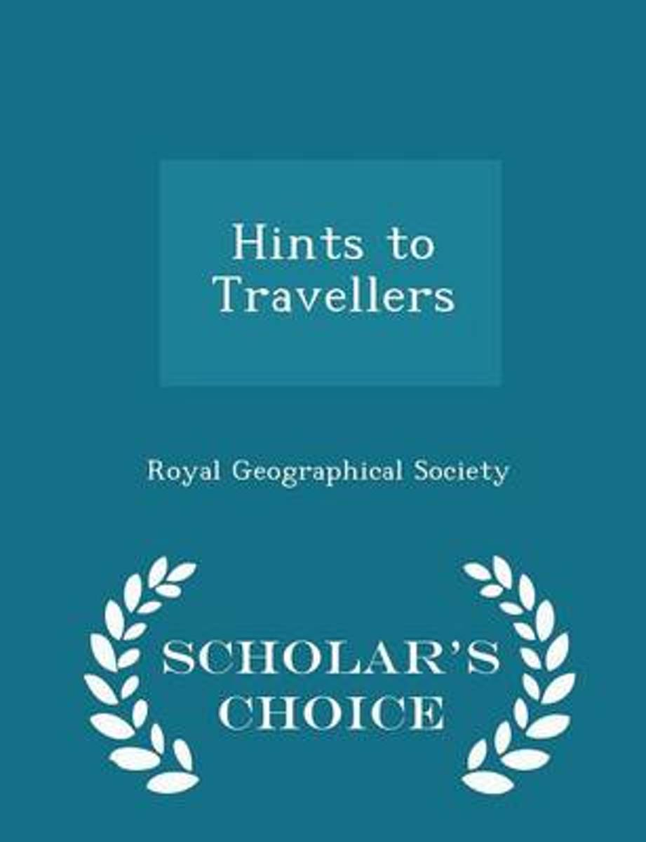 Hints to Travellers - Scholar's Choice Edition