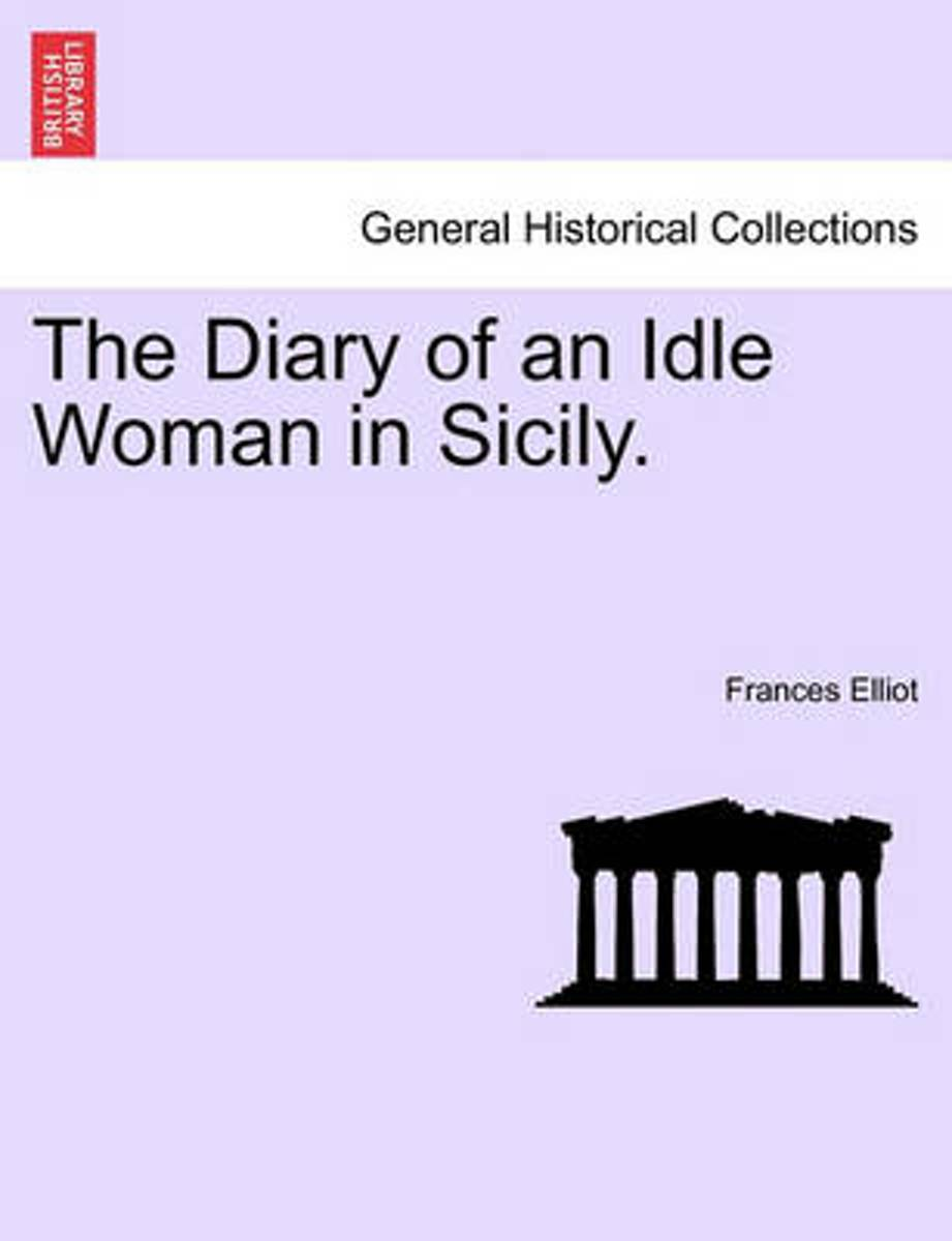 The Diary of an Idle Woman in Sicily.