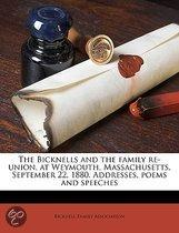 The Bicknells and the Family Re-Union, at Weymouth, Massachusetts, September 22, 1880. Addresses, Poems and Speeches