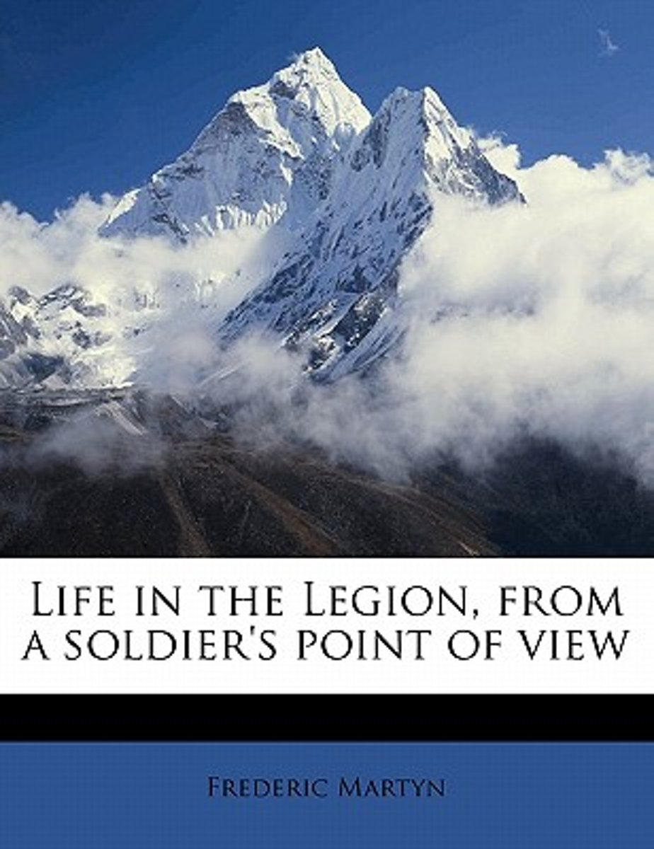 Life in the Legion, from a Soldier's Point of View