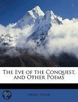 The Eve Of The Conquest, And Other Poems