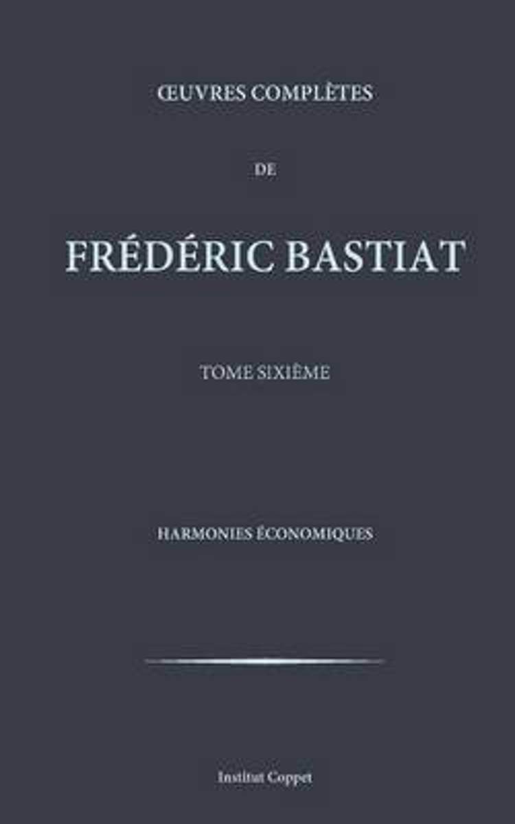 Oeuvres Completes de Frederic Bastiat - Tome 6