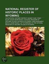 National Register Of Historic Places In Wyoming: Old Faithful Historic District, Mummy Cave, Como Bluff, Ames Monument, Snake River Ranch