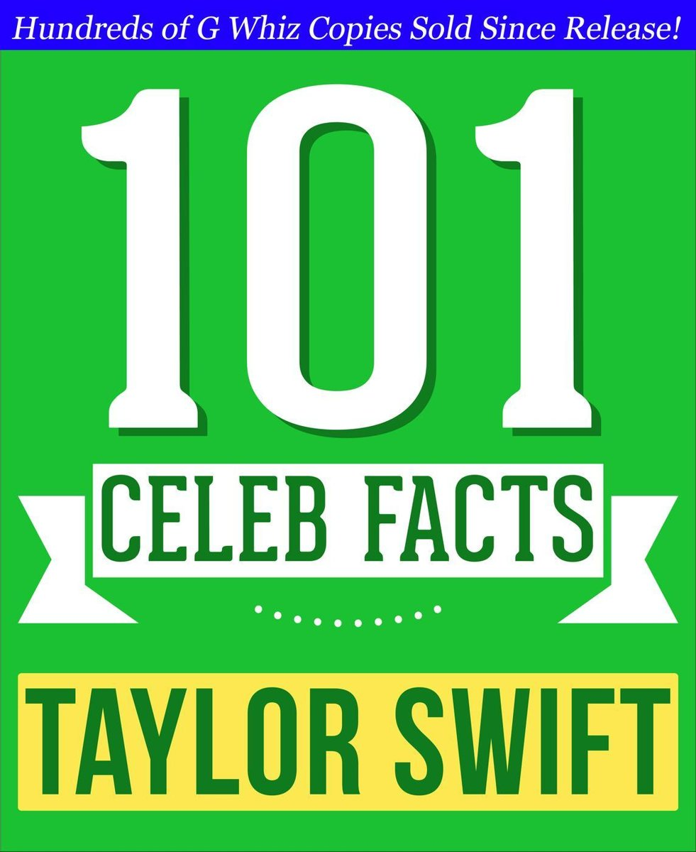 Taylor Swift - 101 Amazing Facts You Didn't Know
