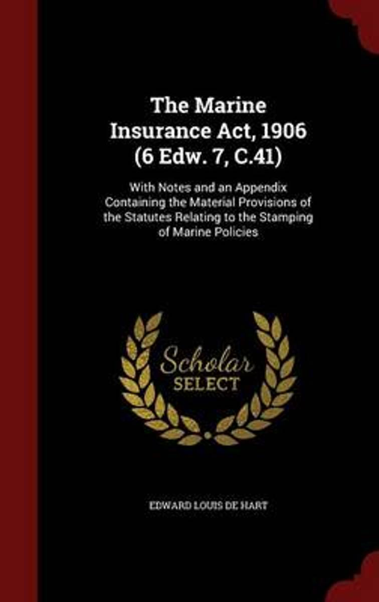 The Marine Insurance ACT, 1906 (6 Edw. 7, C.41)