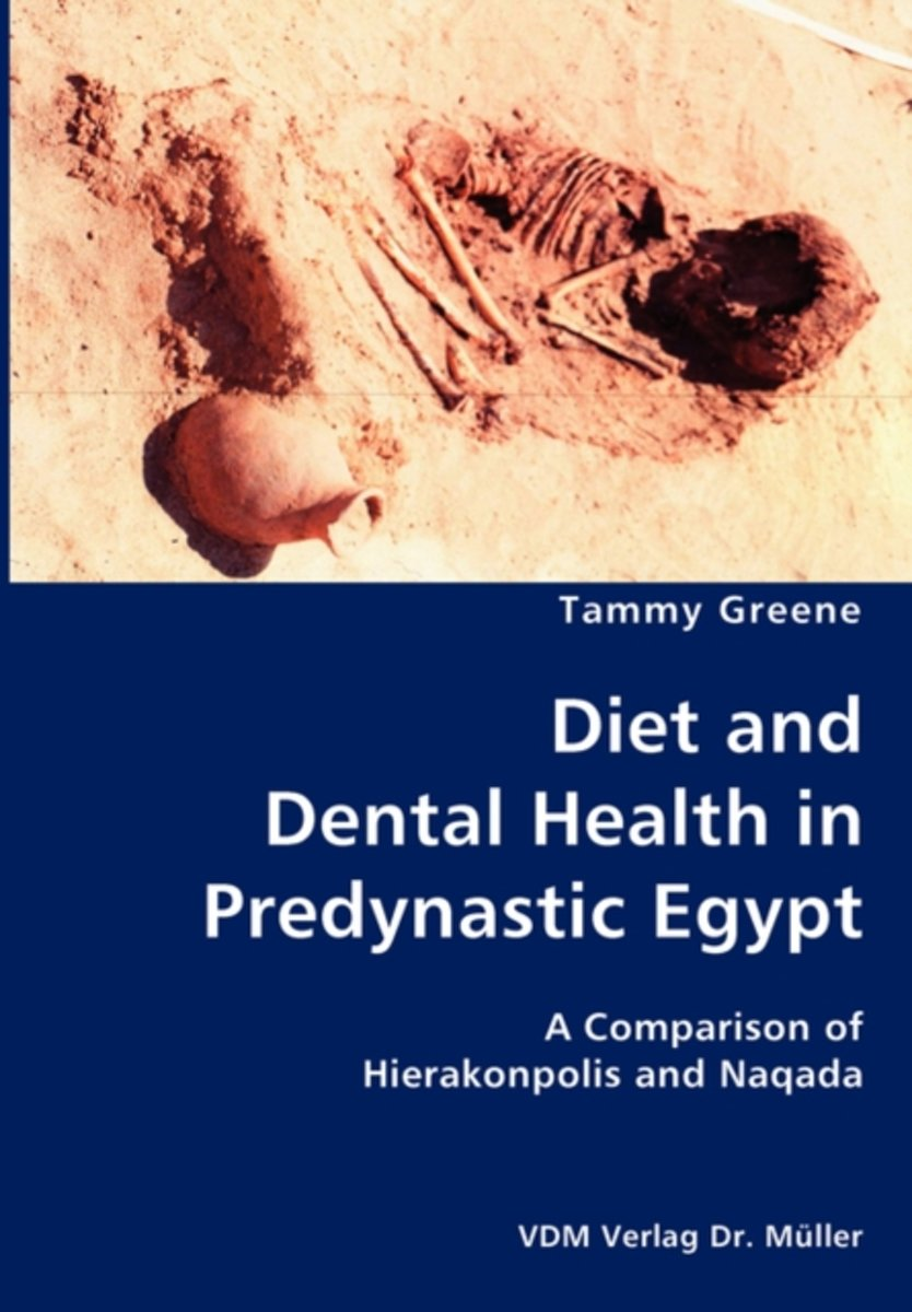 Diet and Dental Health in Predynastic Egypt- A Comparison of Hierakonpolis and Naqada