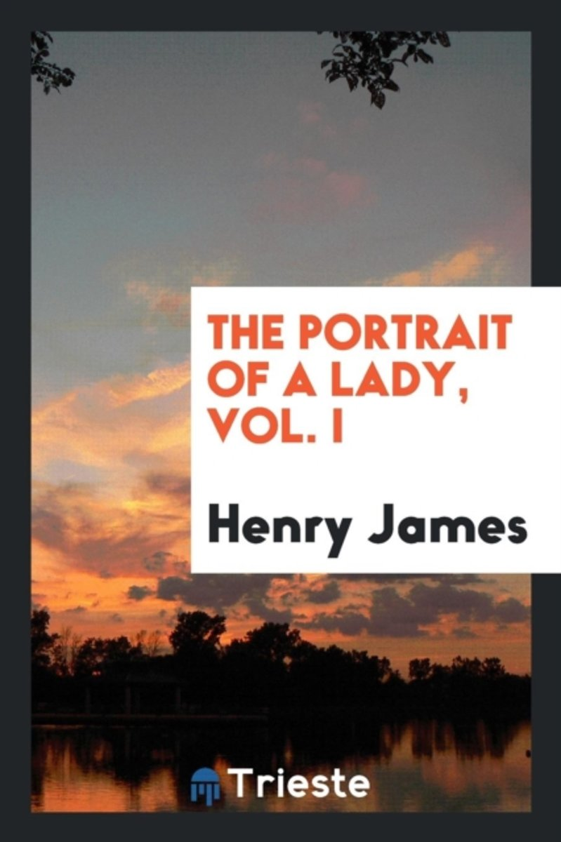 The Portrait of a Lady, Vol. I