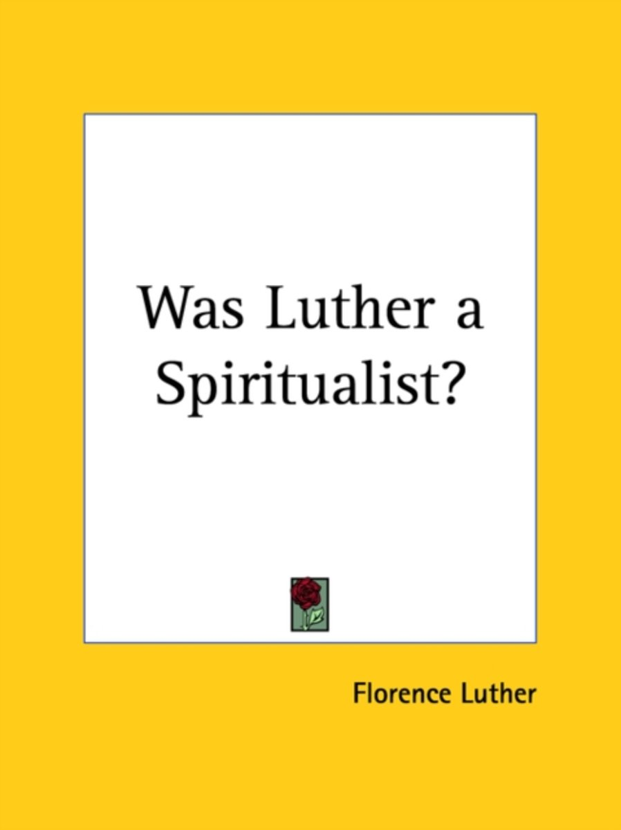 Was Luther a Spiritualist? (1917)