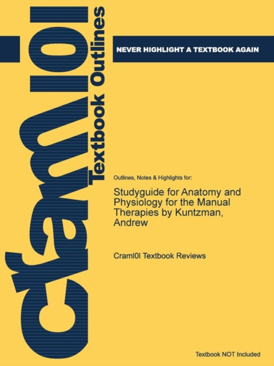 Studyguide for Anatomy and Physiology for the Manual Therapies by Kuntzman, Andrew
