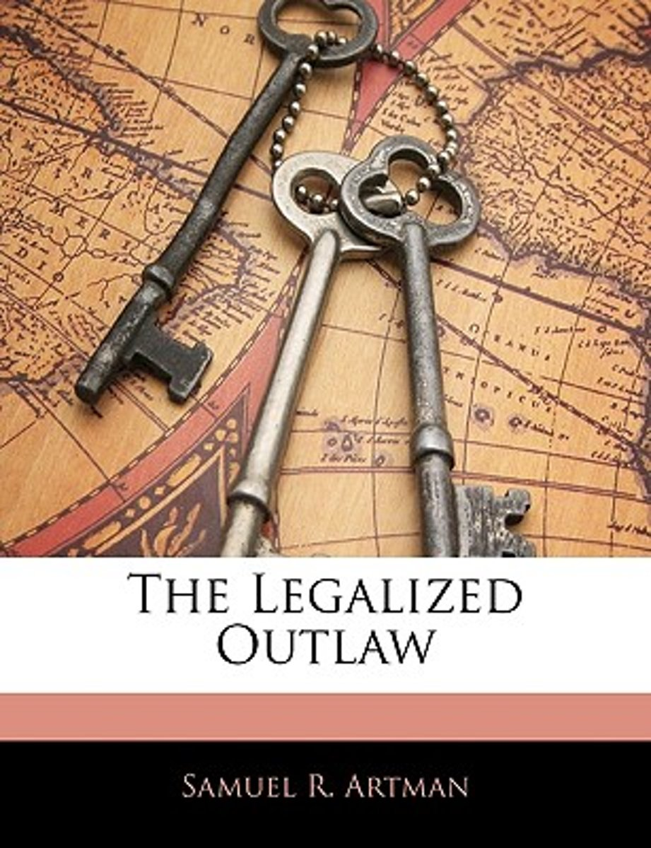 The Legalized Outlaw