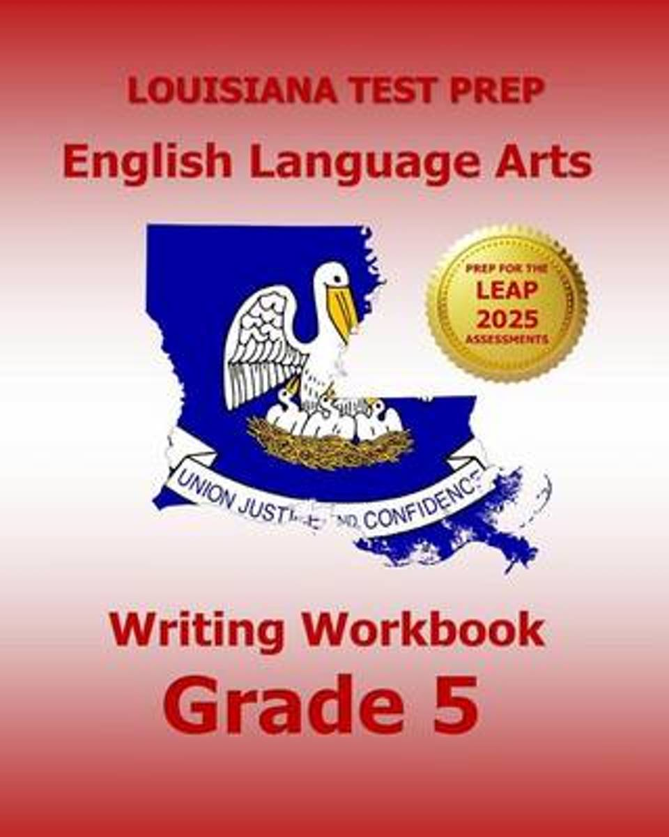 Louisiana Test Prep English Language Arts Writing Workbook Grade 5