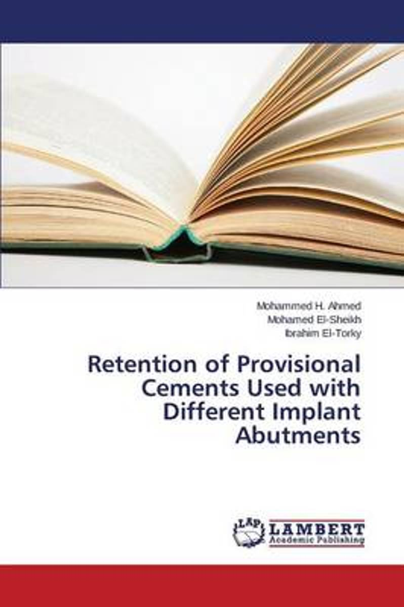 Retention of Provisional Cements Used with Different Implant Abutments