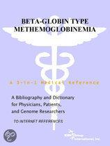 Beta-Globin Type Methemoglobinemia  - a Bibliography and Dictionary for Physicians, Patients, and Genome Researchers