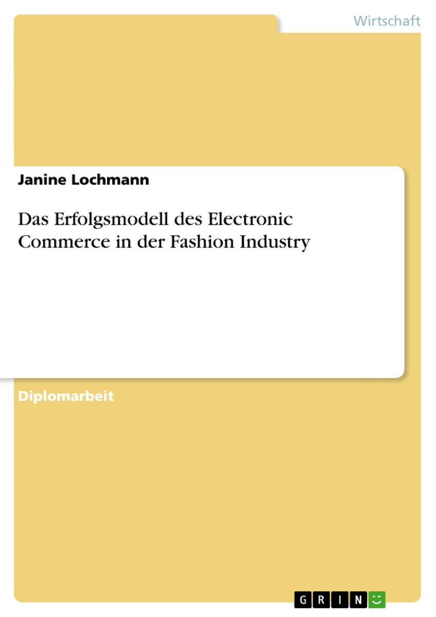 Das Erfolgsmodell des Electronic Commerce in der Fashion Industry