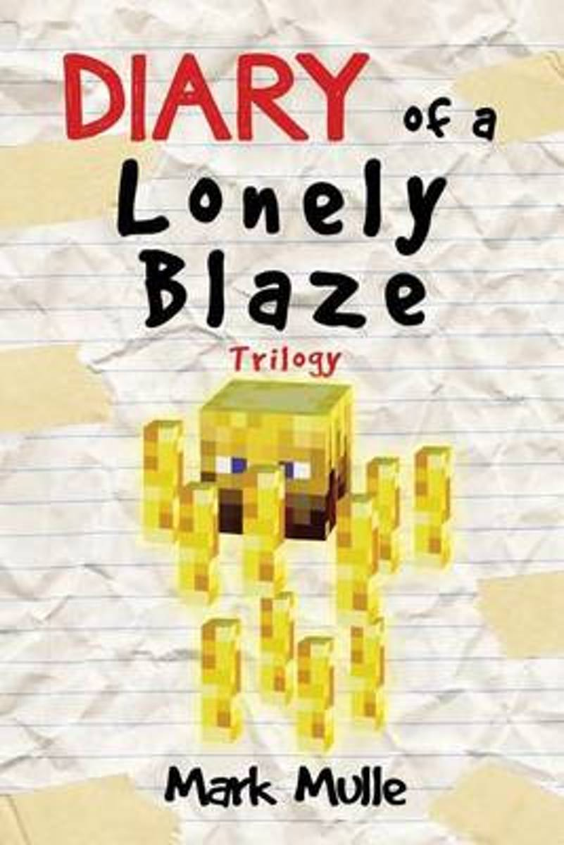 Diary of a Lonely Blaze Trilogy (an Unofficial Minecraft Book for Kids Ages 9 - 12 (Preteen)