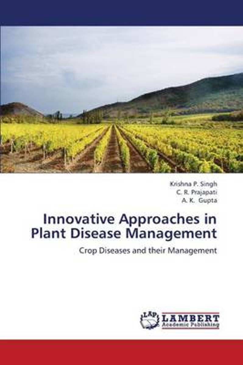 Innovative Approaches in Plant Disease Management