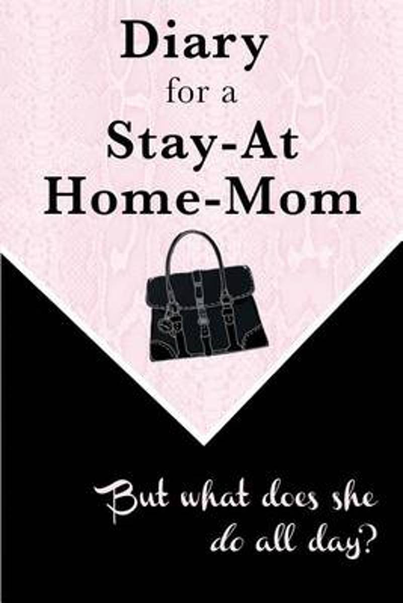 Diary for a Stay-At-Home-Mom