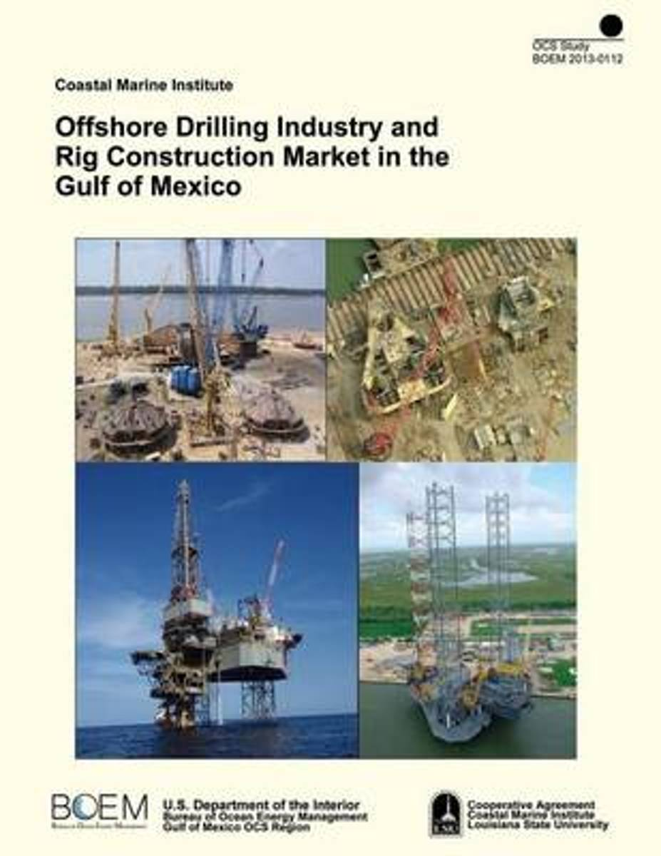 Offshore Drilling Industry and Rig Construction Market in the Gulf of Mexico