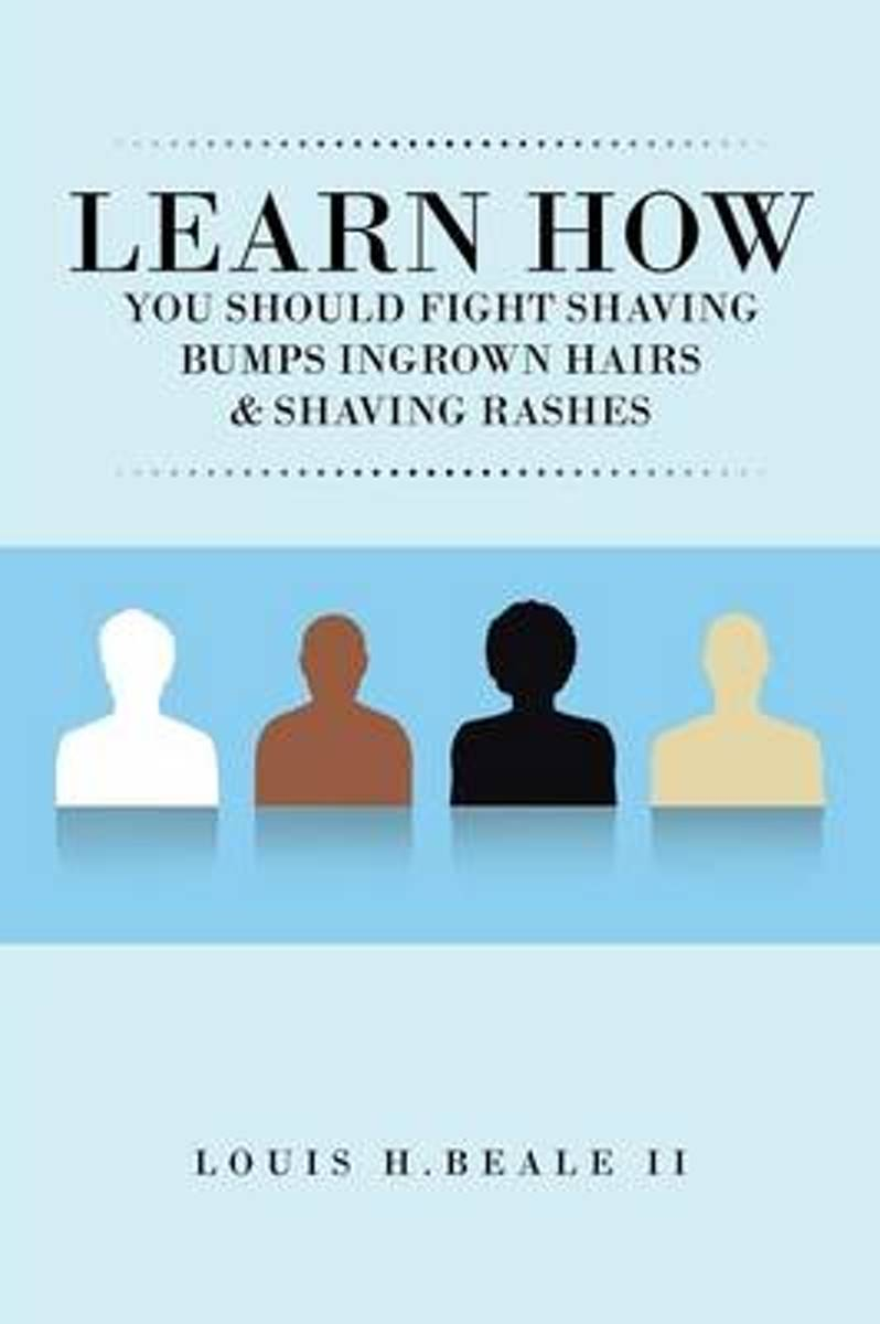 Learn How You Should Fight Shaving Bumps Ingrown Hairs & Shaving Rashes