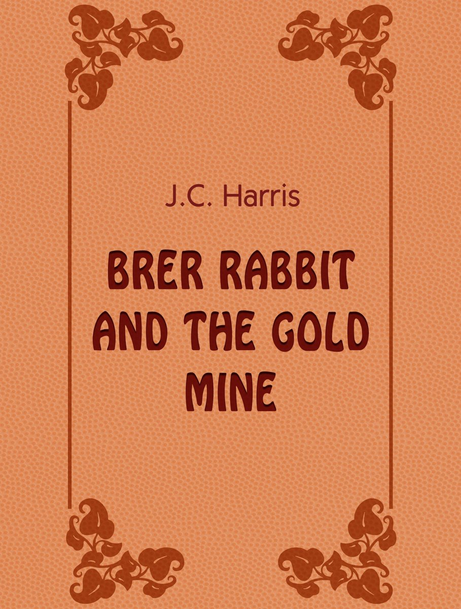 Brer Rabbit And The Gold Mine