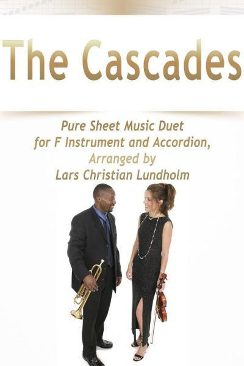 The Cascades Pure Sheet Music Duet for F Instrument and Accordion, Arranged by Lars Christian Lundholm