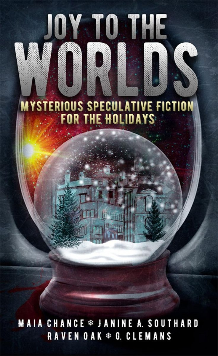 Joy to the Worlds: Holiday Stories of Mystery & Speculative Fiction