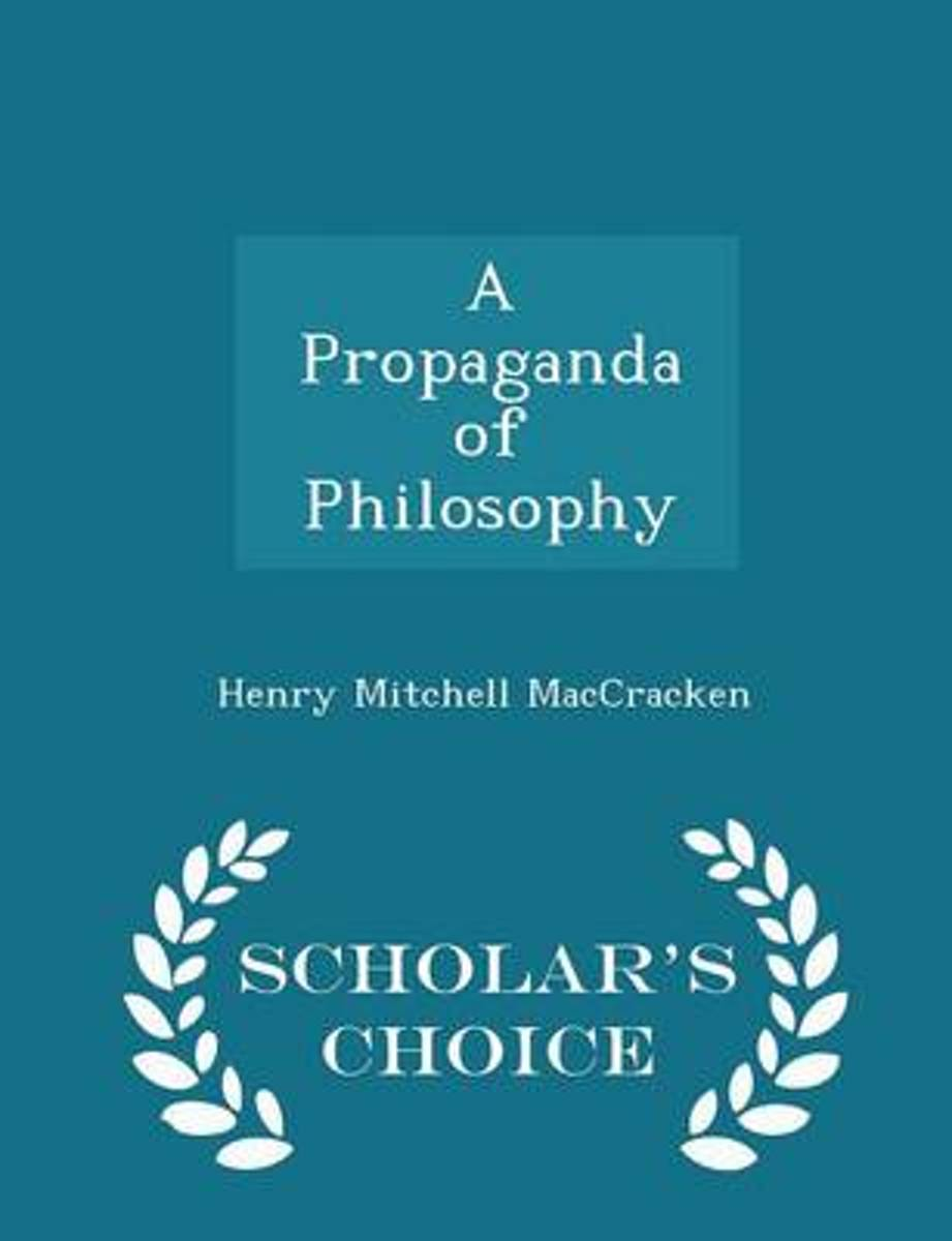A Propaganda of Philosophy - Scholar's Choice Edition
