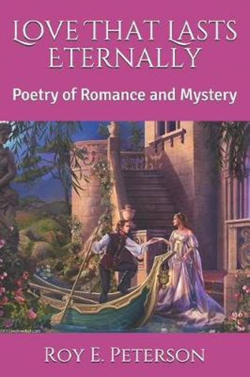 Love That Lasts Eternally: Poetry of Romance and Mystery