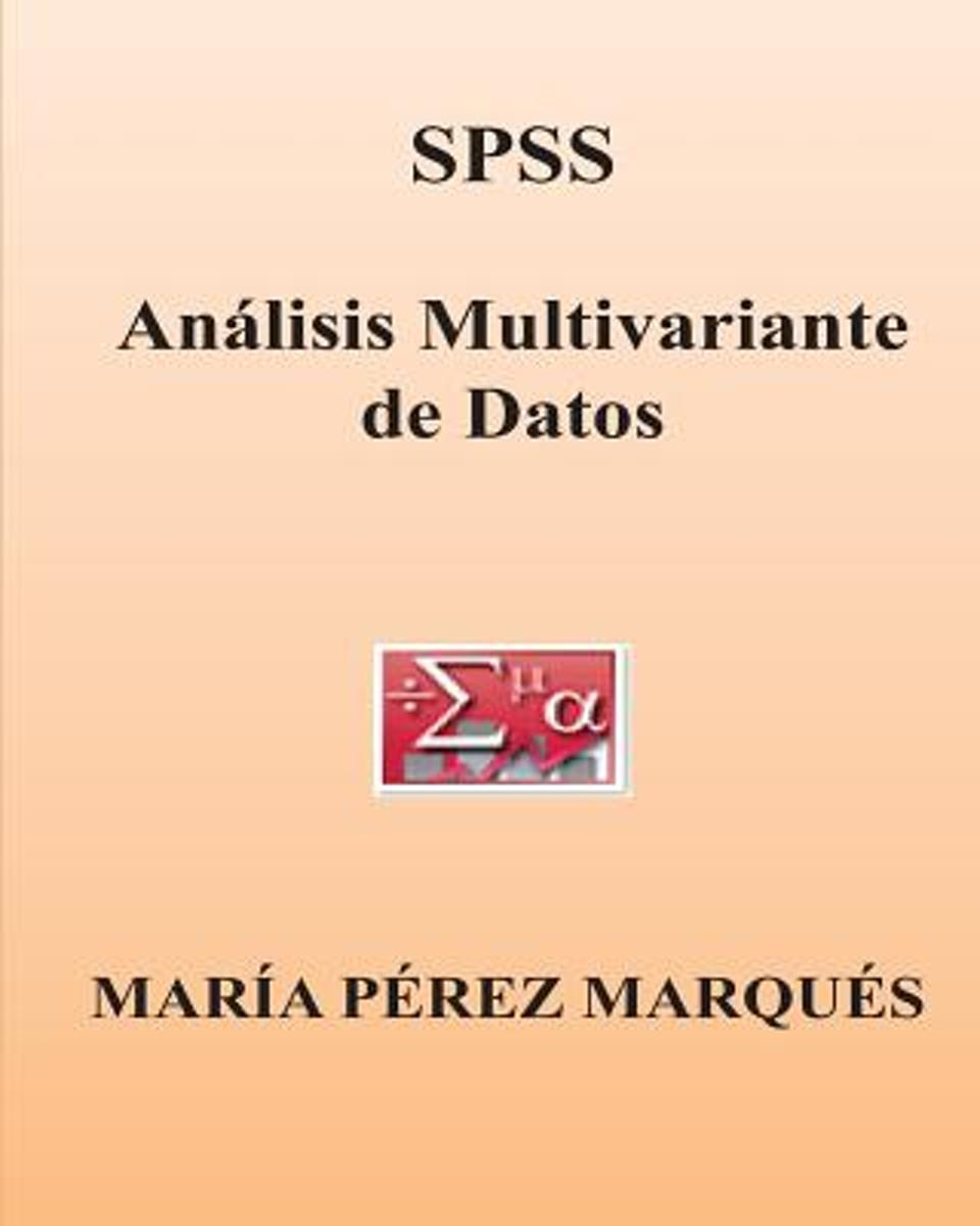 SPSS. Analisis Multivariante de Datos