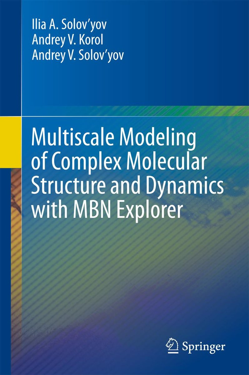 Multiscale Modeling of Complex Molecular Structure and Dynamics with MBN Explorer