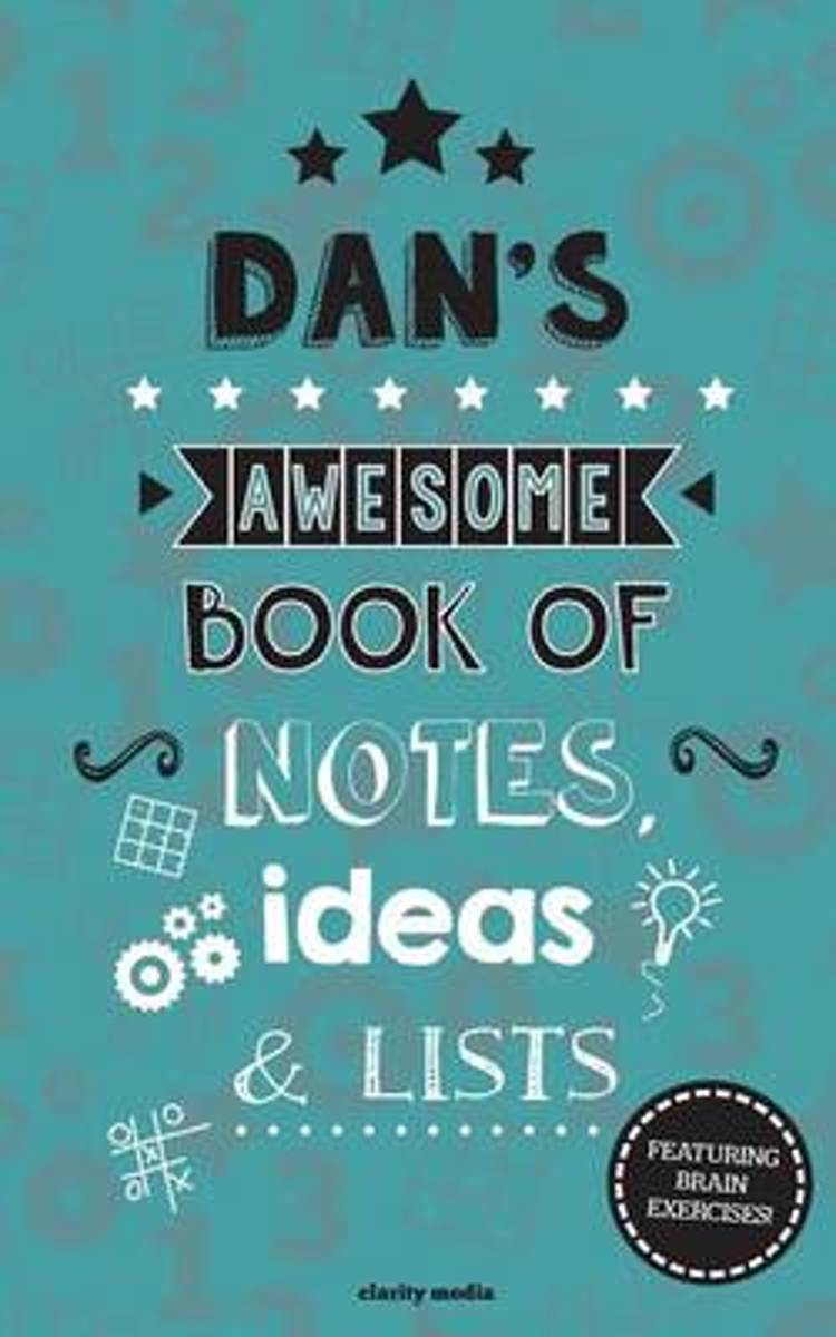 Dan's Awesome Book of Notes, Lists & Ideas