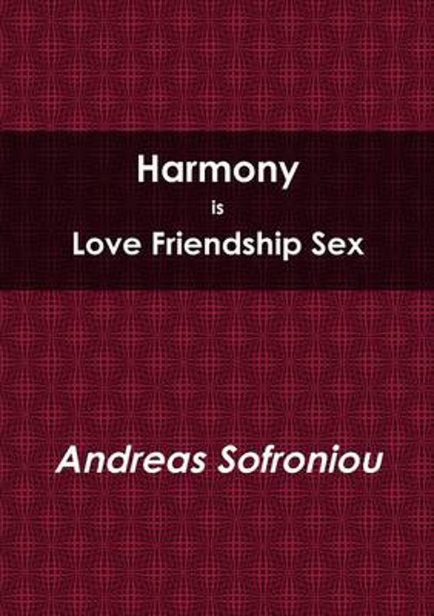 Harmony is Love Friendship Sex