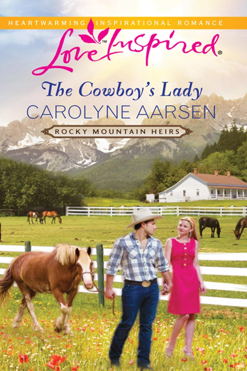 The Cowboy's Lady (Mills & Boon Love Inspired) (Rocky Mountain Heirs, Book 4)
