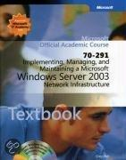 70-291: Implementing, Managing, And Maintaining A Microsoft Windows Server 2003 Network Infrastructure Package