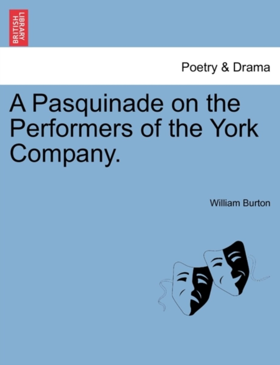 A Pasquinade on the Performers of the York Company.