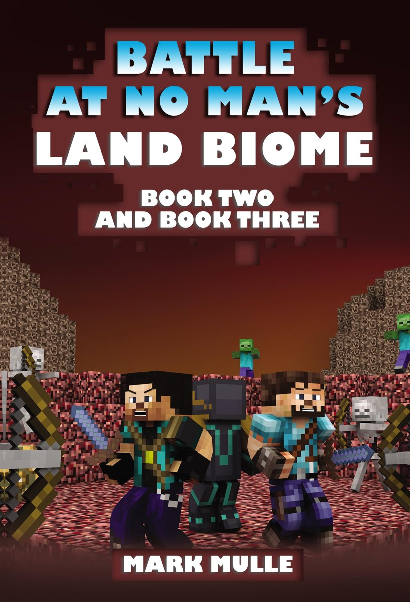 The Battle at No- Man's Land Biome, Book 2 and Book 3