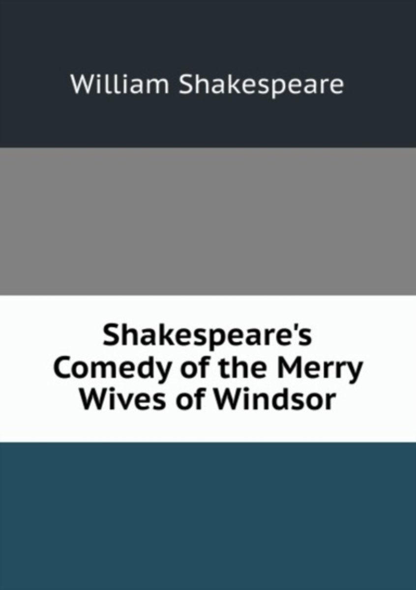 Shakespeare's Comedy of the Merry Wives of Windsor