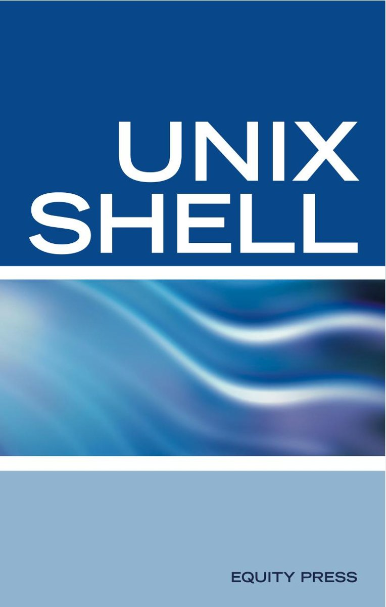 UNIX Shell Scripting Interview Questions, Answers, and Explanations: UNIX Shell Certification Review